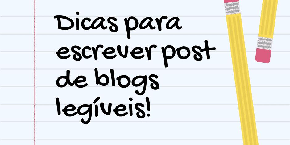 dicas para escrever um bom post